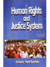 Human Rights and Justice System: A.K. Gautam