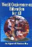 World Conference on Education for All: Digumarti Bhaskara Rao