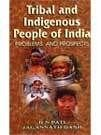 9788176483223: Tribal & Indigenous People of India: Problems & Prospects
