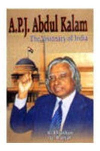 A P J Abdul Kalam : The Visionary of India: K Bhushan and G Katyal