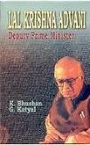 Lal Krishna Advani: Deputy Prime Minister: G. Katyal,K. Bhushan