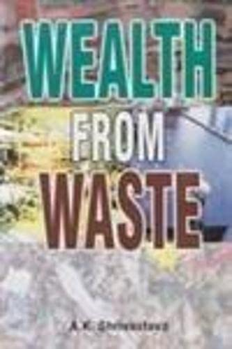 Wealth from Waste: A K Shrivastava