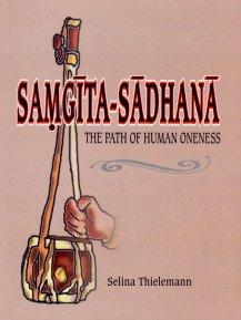 Samgita-Sadhana: The Path of Human Oneness: Selina Thielemann