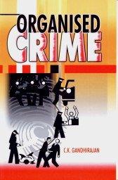 Organized Crime: C K Gandhirajan