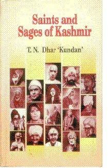 Saints and Sages of Kashmir: T N Dhar