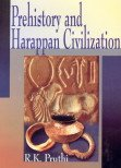 Prehistory and Harappan Civilization: R.K. Pruthi