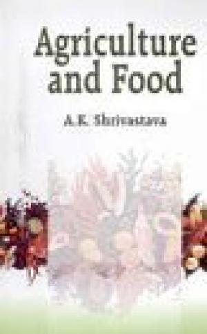 Agriculture and Food: Shrivastava A.K.