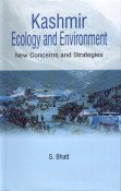Kashmir Ecology and Environment : New Concerns and Strategies: S Bhatt