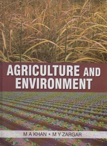 Agriculture and Environment: M.A. Khan,M.Y. Zargar