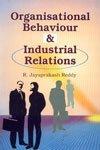 Organisational Behaviour and Industrial Relations: R Jayaprakash Reddy