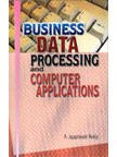 9788176486484: Business Data Processing and Computer Applications
