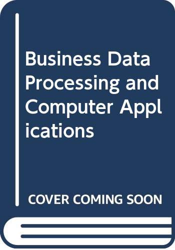 9788176486491: Business Data Processing and Computer Applications