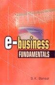 e-Business Fundamentals: S.K. Bansal