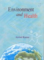Environment and Health: Arvind Kumar