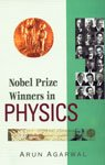 Nobel Prize Winners in Physics: Arun Agarwal