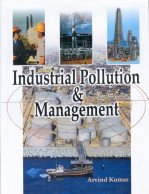 Industrial Pollution and Management: Arvind Kumar