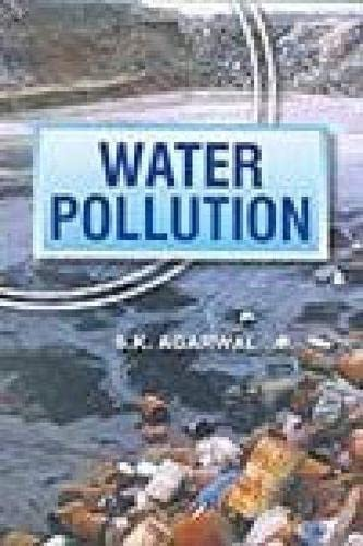 Water Pollution: S.K. Agarwal