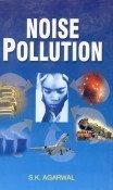 Noise Pollution: S.K. Agarwal