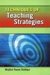 Techniques of Teaching Strategies: M.H. Siddiqui