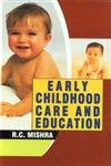 Early Childhood Care and Education: R.C. Mishra