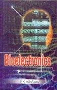 Bio Electronics: S.K. Agarwal