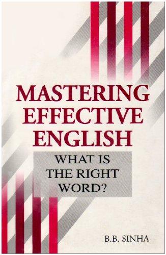 Mastering Effective English: Sinha B.B.