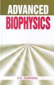 Advanced Biophysics: S.K. Agarwal