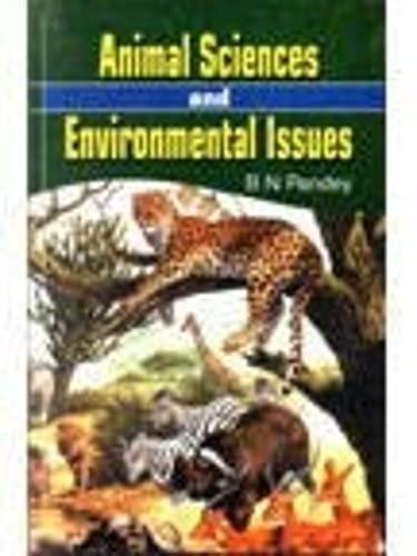 Animal Sciences and Environmental Issues: B N Pandey
