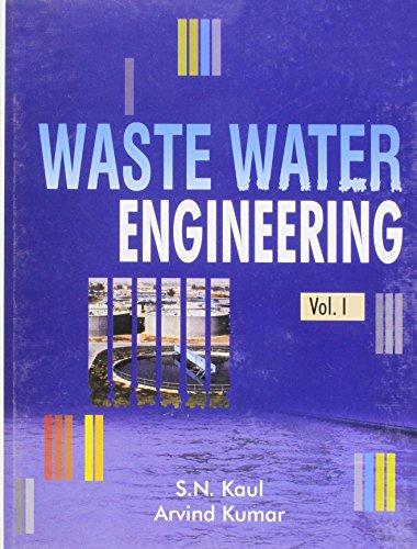 Waste Water Engineering, 4 Vols: Arvind Kumar,S.N. Kaul