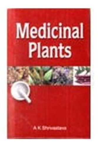 Medicinal Plants: Shrivastava A.K.