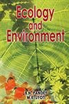 Ecology and Environment: Edited by B.N. Pandey and M.K. Jyoti