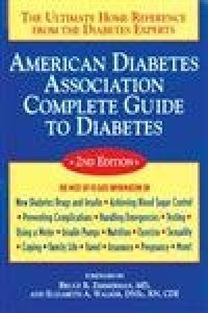 American Diabetes Association Complete Guide to Diabetes: The Ultimate Home Reference from the ...