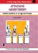 Attacking Absenteeism: Positive Solutions to an Age-old Problem (Series: A Viva Crisp Fifty-Minute ...