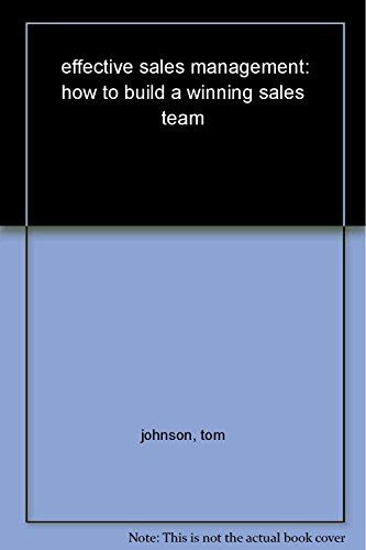 Effective Sales Management: How to Build a Winning Sales Team (Series: A Viva Crisp Fifty-Minute ...