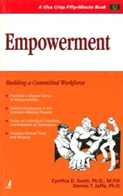 Empowerment: Building a Committed Workforce (Series: A Viva Crisp Fifty-Minute Book): Cynthia D. ...