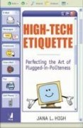 9788176496131: High-Tech Etiquette * Perfecting The Art of Plugged-In Politeness