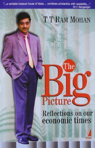 The Big Picture: Reflections on our economic: T T Ram