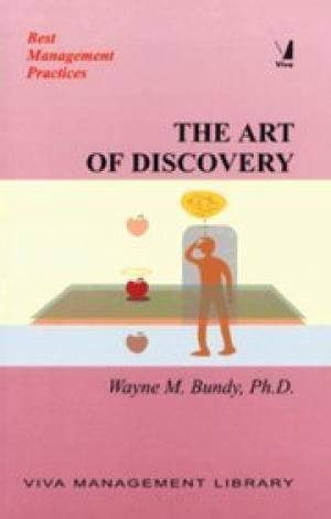 The Art of Discovery (Series: Best Management Practices): Wayne M. Bundy