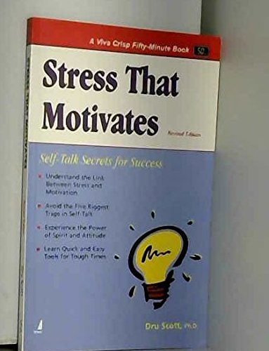 Stress That Motivates, Revised Edition: Self-Talk Secrets for Success (Series: A Viva Crisp ...