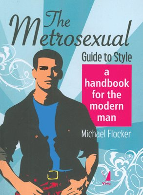 9788176498395: The Metrosexual Guide to Style