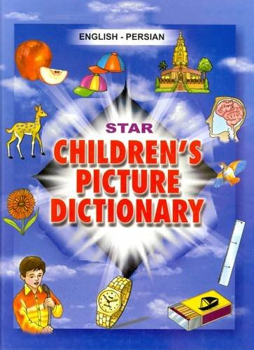 Star Children's Picture Dictionary: English-Persian - Script and Roman - Classified with ...