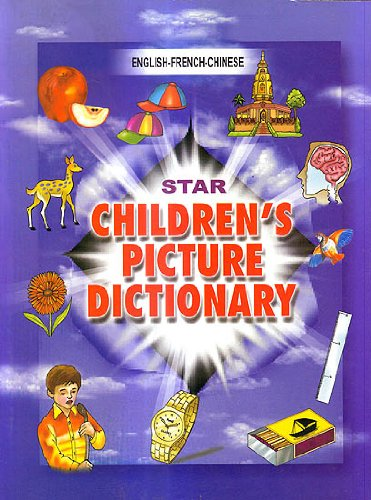9788176502108: Star Childrens Picture Dictionary (English-French-Chinese)