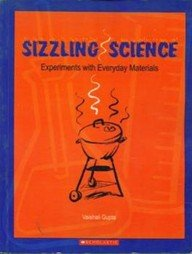 Sizzling Science: Experiments With Everyday Materials: Vaishali Gupta