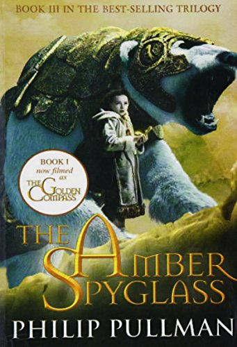 The Amber Spyglass (His Dark Materials, #3): Philip Pullman