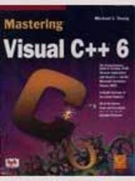9788176560221: Mastering Visual C++ 6