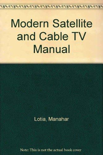 Modern Satellite Cable TV Manual (Paperback): Manahar Lotia