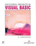 Successful Projects in Visual Basic (First Edition): Derek Christopher