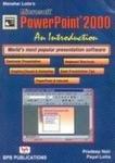 PowerPoint 2000 - An Introduction: Manahar Lotia/Pradeep Nair/Payal