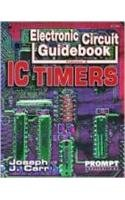 Electronic Circuit Guidebook: IC Timers, Volume 2: Joseph J. Carr