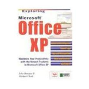 Exploring Microsoft Office XP: Maximize Your Productivity with the Newest Features in Microsoft ...